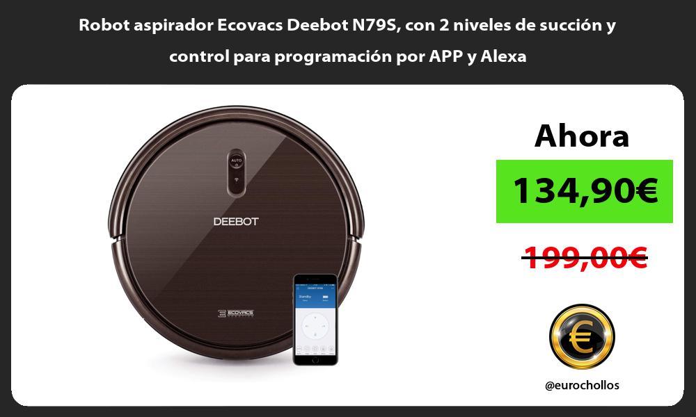 Robot aspirador Ecovacs Deebot N79S con 2 niveles de succión y control para programación por APP y Alexa
