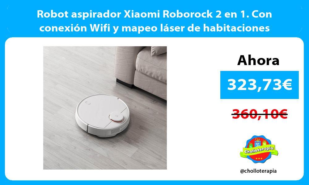 Robot aspirador Xiaomi Roborock 2 en 1. Con conexión Wifi y mapeo láser de habitaciones