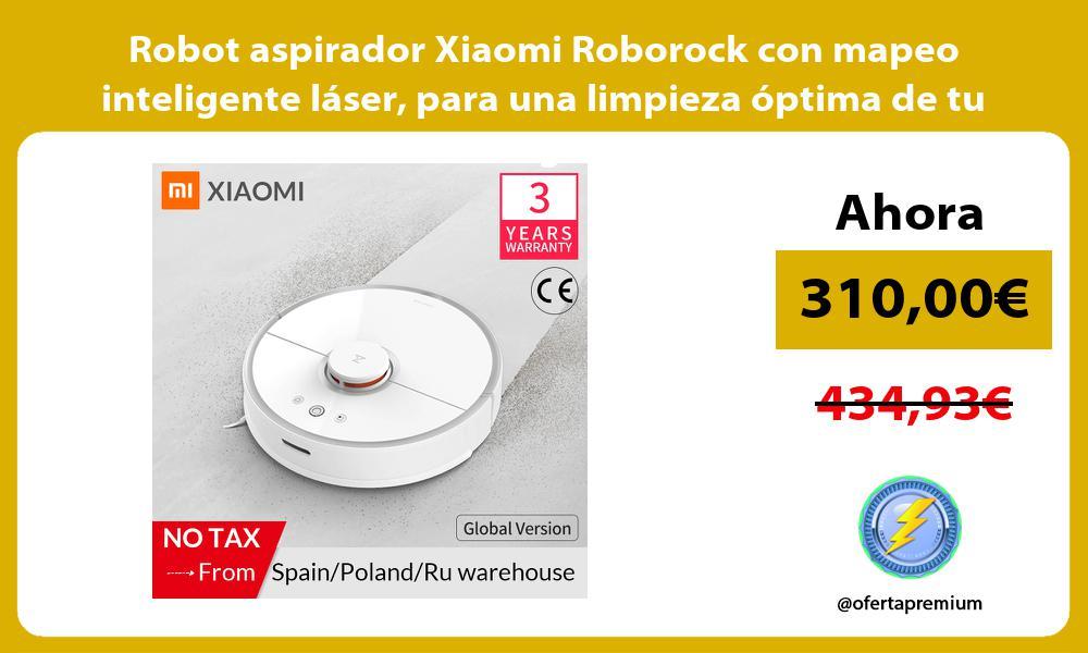 Robot aspirador Xiaomi Roborock con mapeo inteligente láser para una limpieza óptima de tu hogar