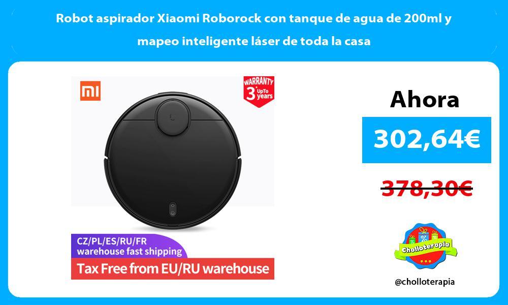 Robot aspirador Xiaomi Roborock con tanque de agua de 200ml y mapeo inteligente láser de toda la casa