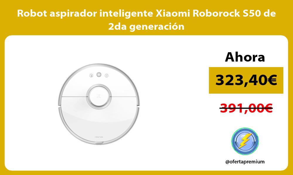 Robot aspirador inteligente Xiaomi Roborock S50 de 2da generación