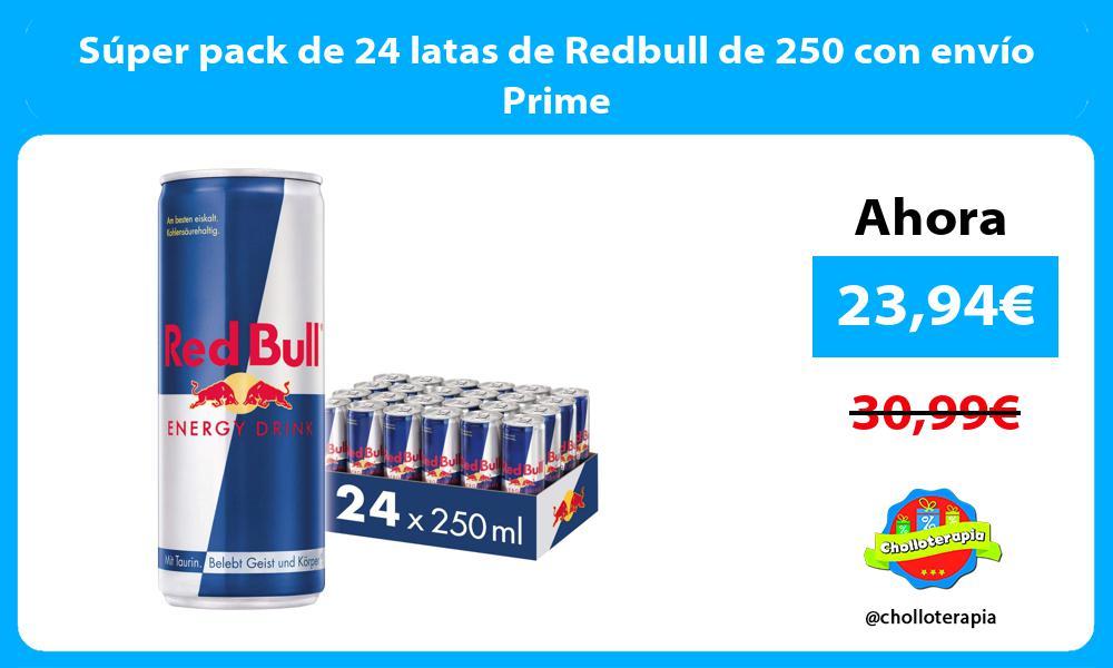Súper pack de 24 latas de Redbull de 250 con envío Prime