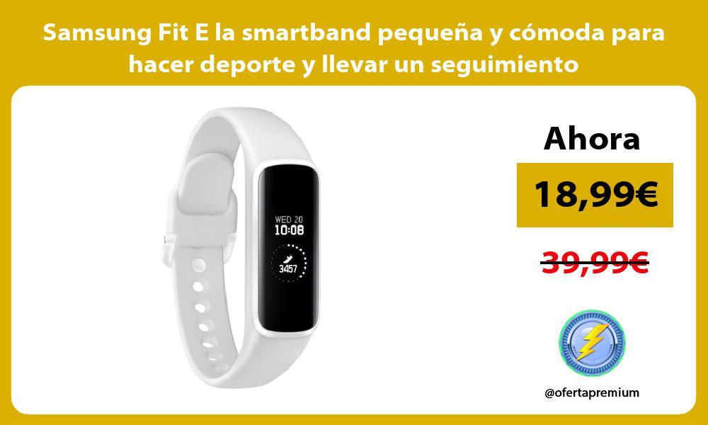 Samsung Fit E la smartband pequeña y cómoda para hacer deporte y llevar un seguimiento