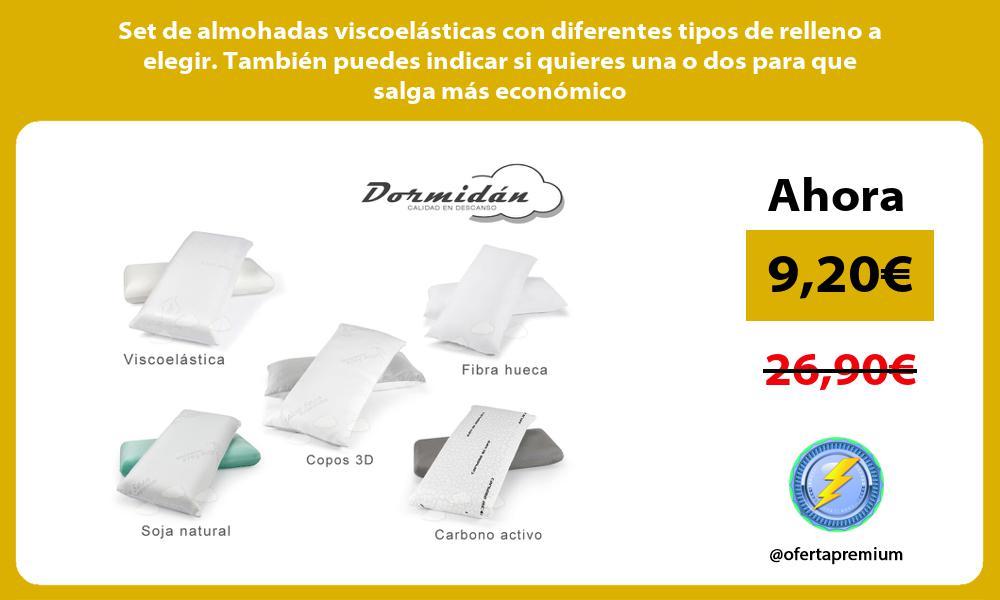 Set de almohadas viscoelásticas con diferentes tipos de relleno a elegir. También puedes indicar si quieres una o dos para que salga más económico
