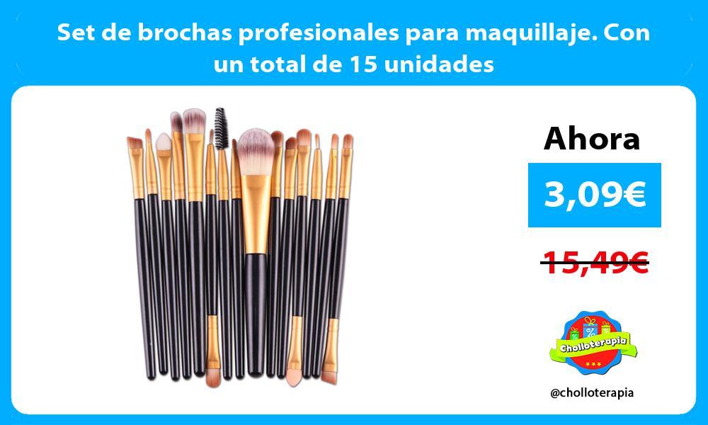 Set de brochas profesionales para maquillaje. Con un total de 15 unidades