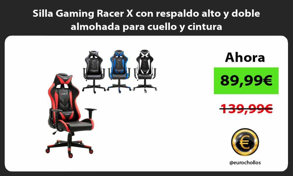 Silla Gaming Racer X con respaldo alto y doble almohada para cuello y cintura