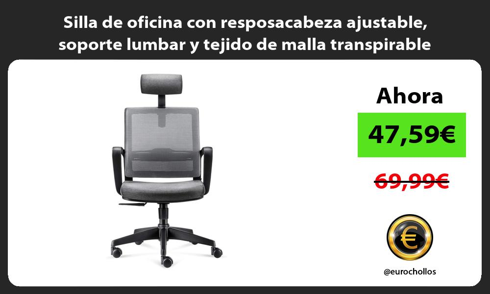Silla de oficina con resposacabeza ajustable soporte lumbar y tejido de malla transpirable