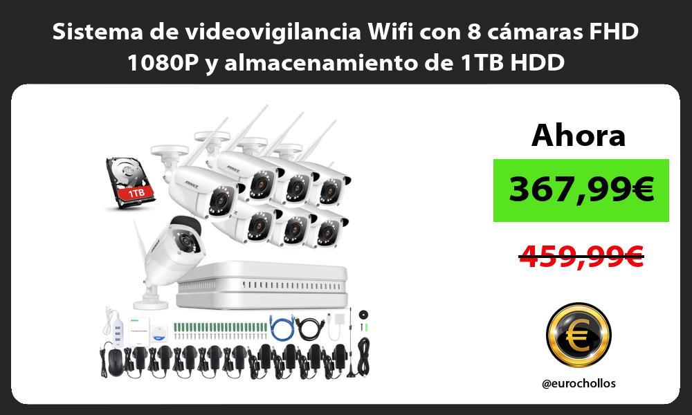 Sistema de videovigilancia Wifi con 8 cámaras FHD 1080P y almacenamiento de 1TB HDD