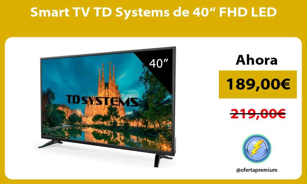 """Smart TV TD Systems de 40"""" FHD LED"""
