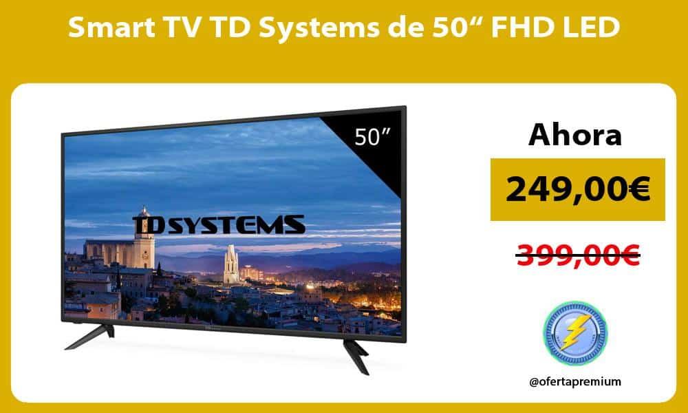 """Smart TV TD Systems de 50"""" FHD LED"""