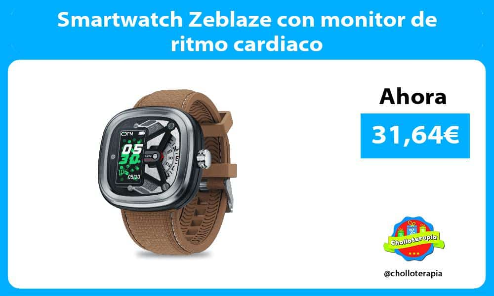 Smartwatch Zeblaze con monitor de ritmo cardiaco