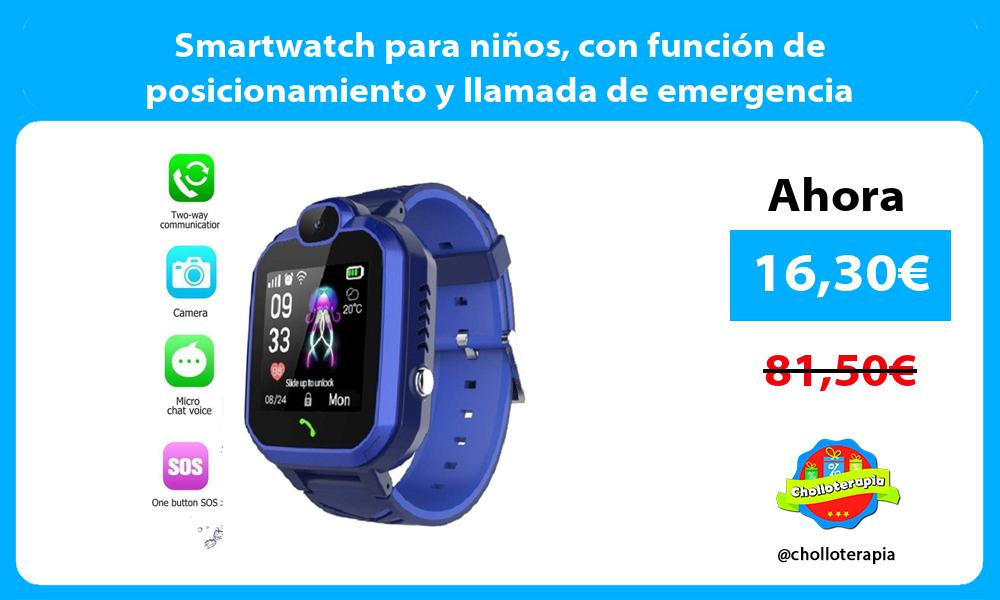 Smartwatch para niños con función de posicionamiento y llamada de emergencia