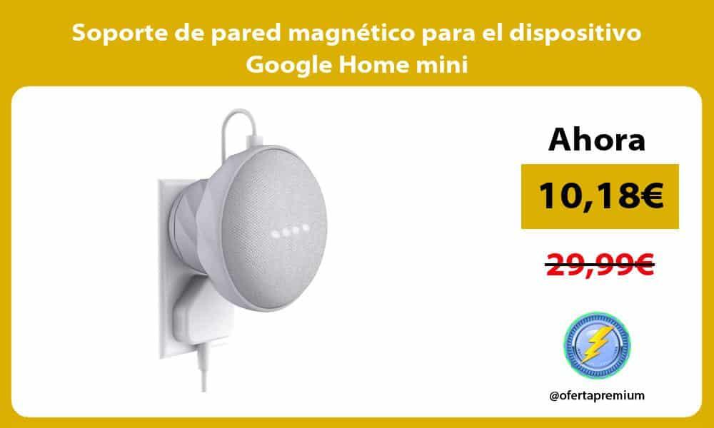 Soporte de pared magnético para el dispositivo Google Home mini