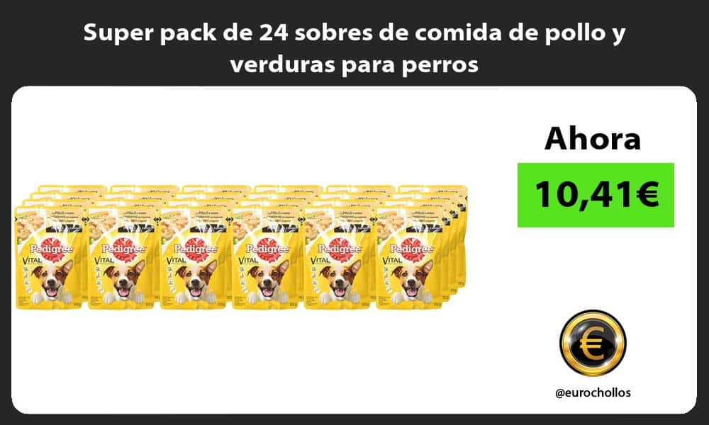Super pack de 24 sobres de comida de pollo y verduras para perros