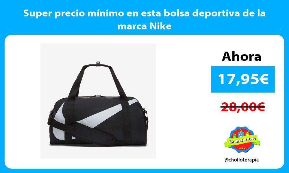 Super precio mínimo en esta bolsa deportiva de la marca Nike
