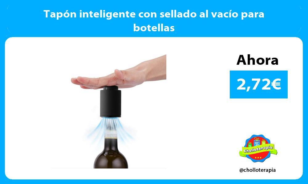 Tapón inteligente con sellado al vacío para botellas