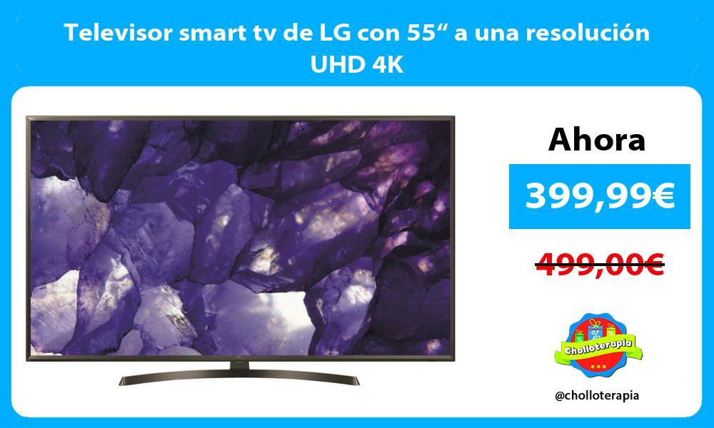 """Televisor smart tv de LG con 55"""" a una resolución UHD 4K"""
