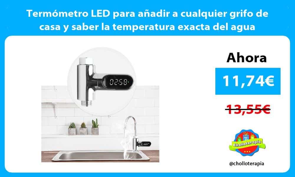 Termómetro LED para añadir a cualquier grifo de casa y saber la temperatura exacta del agua