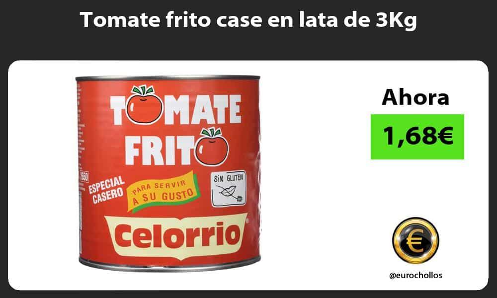 Tomate frito case en lata de 3Kg