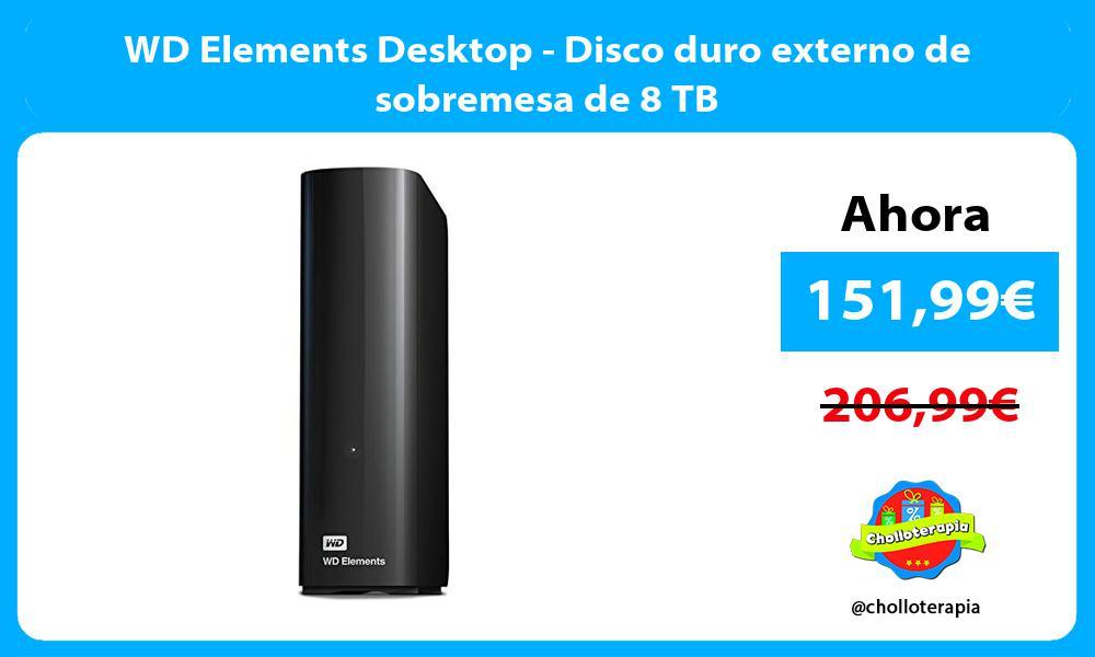 WD Elements Desktop Disco duro externo de sobremesa de 8 TB