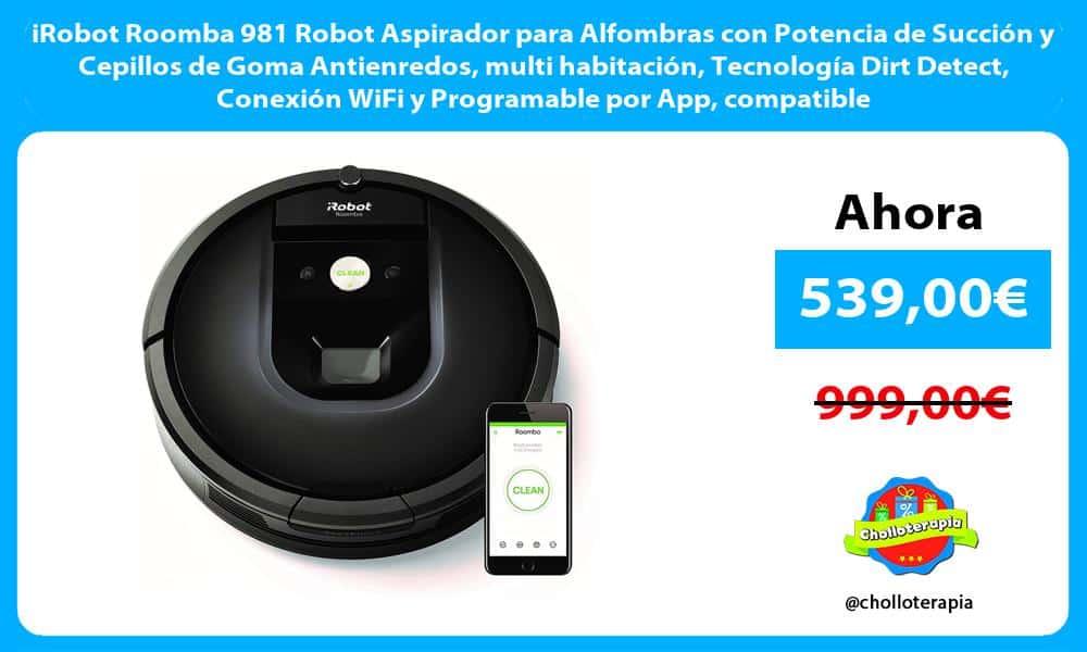 iRobot Roomba 981 Robot Aspirador para Alfombras con Potencia de Succión y Cepillos de Goma Antienredos multi habitación Tecnología Dirt Detect Conexión WiFi y Programable por App compatible Alexa
