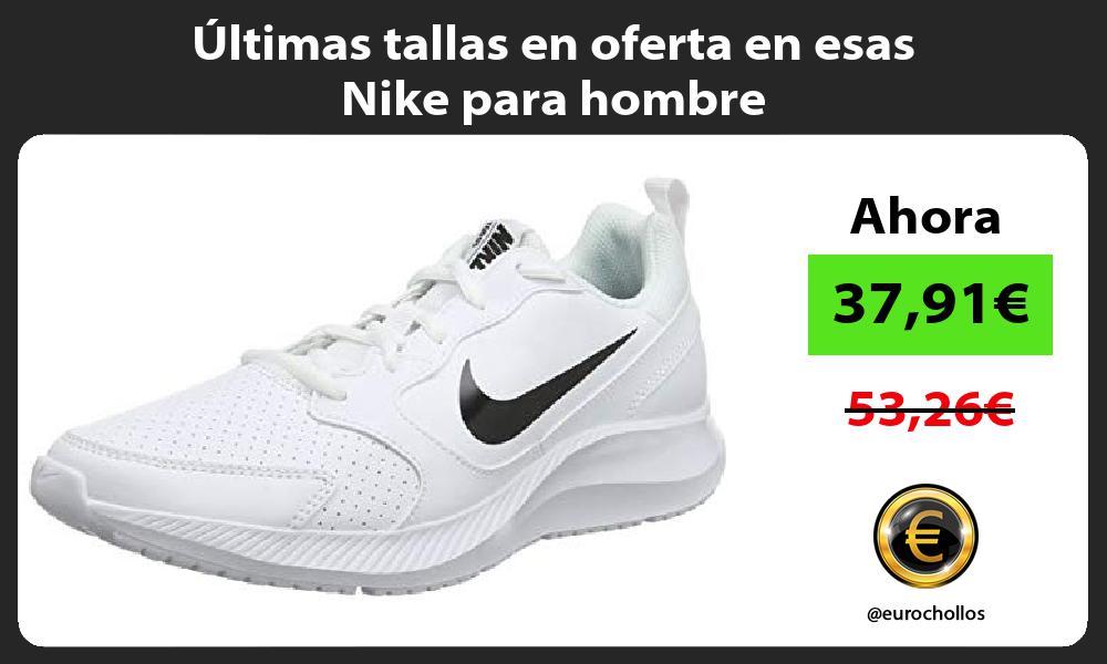 ltimas tallas en oferta en esas Nike para hombre
