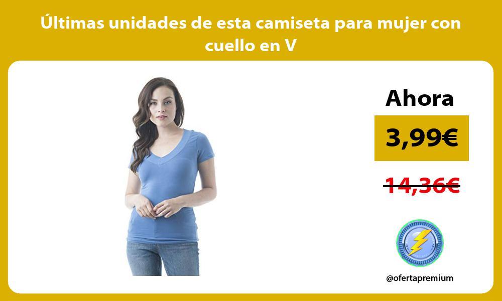 ltimas unidades de esta camiseta para mujer con cuello en V