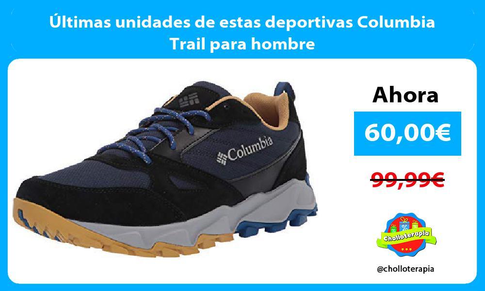 ltimas unidades de estas deportivas Columbia Trail para hombre
