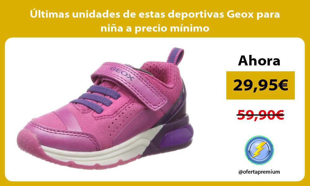 ltimas unidades de estas deportivas Geox para niña a precio mínimo