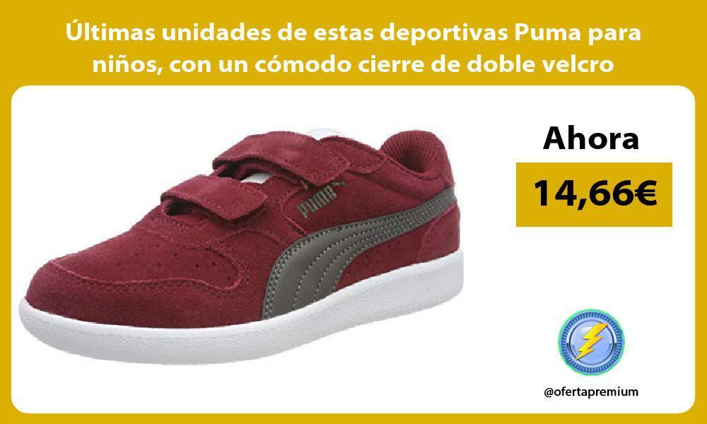ltimas unidades de estas deportivas Puma para niños con un cómodo cierre de doble velcro