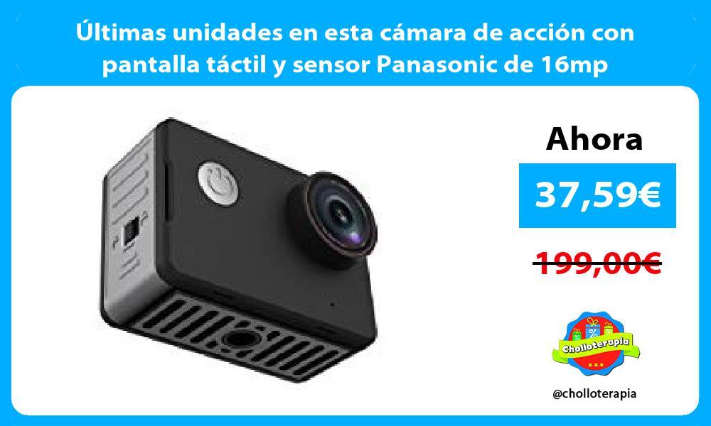 ltimas unidades en esta cámara de acción con pantalla táctil y sensor Panasonic de 16mp