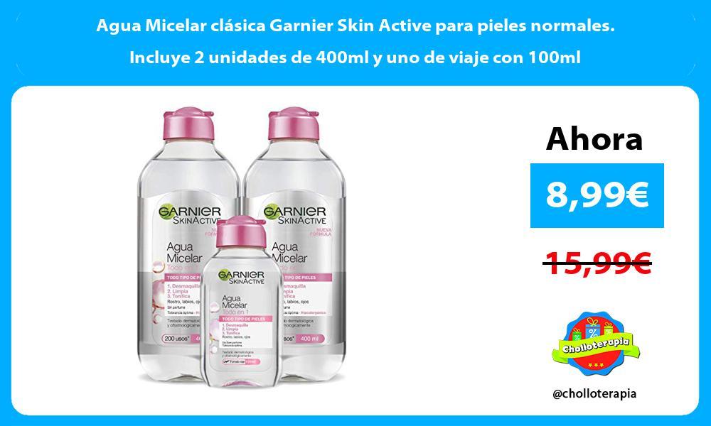 Agua Micelar clásica Garnier Skin Active para pieles normales. Incluye 2 unidades de 400ml y uno de viaje con 100ml