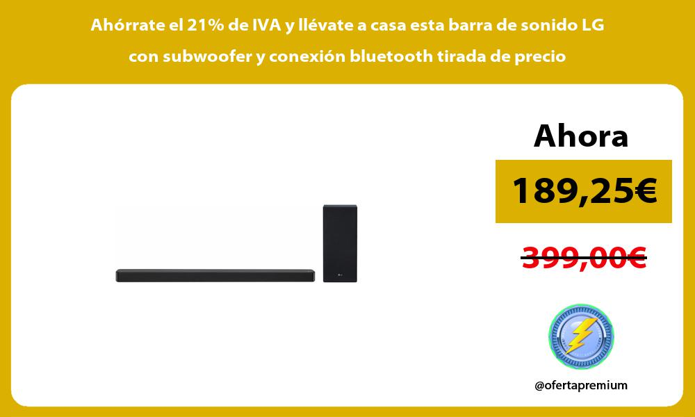 Ahórrate el 21 de IVA y llévate a casa esta barra de sonido LG con subwoofer y conexión bluetooth tirada de precio