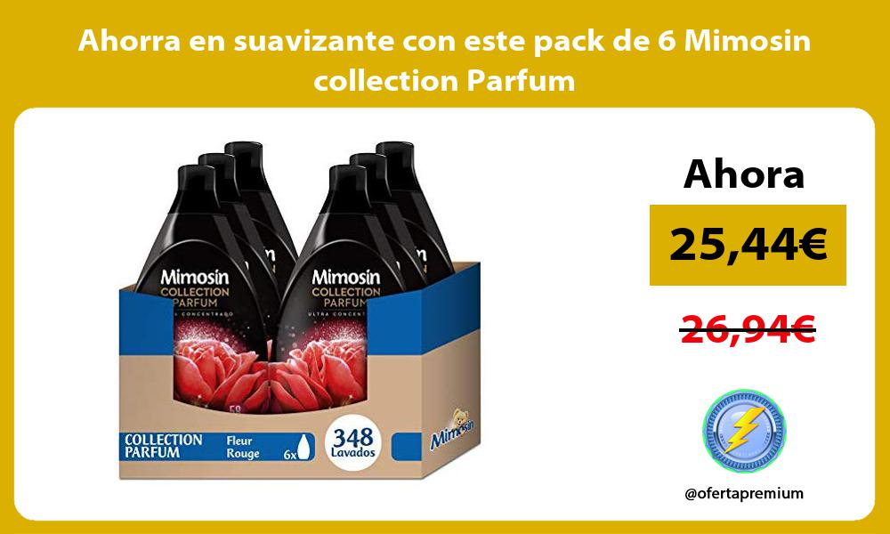 Ahorra en suavizante con este pack de 6 Mimosin collection Parfum