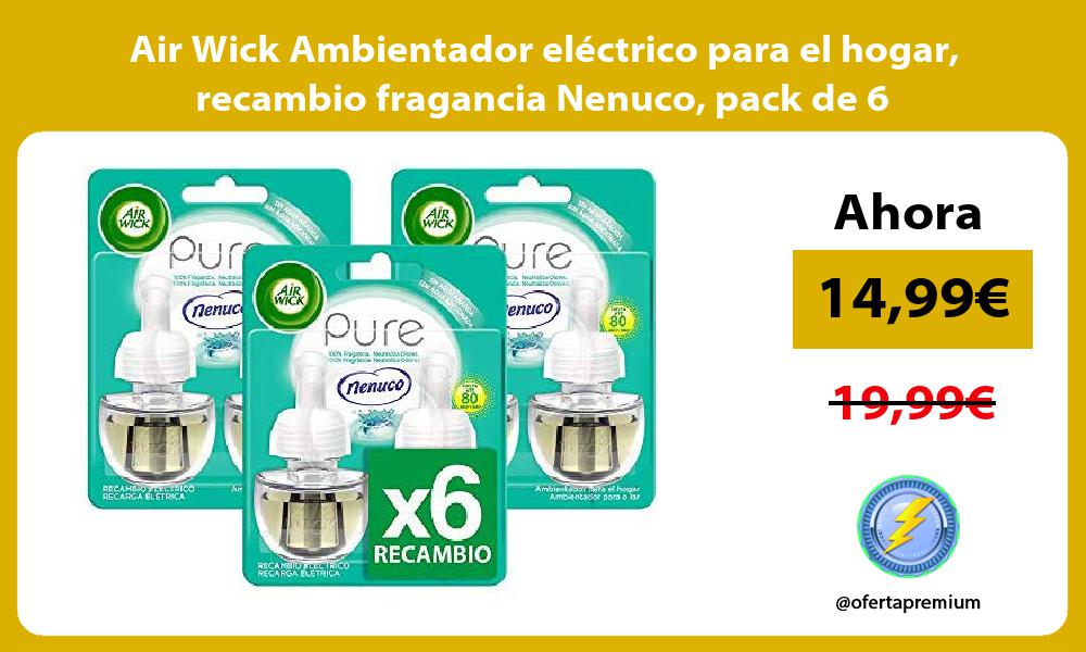 Air Wick Ambientador eléctrico para el hogar recambio fragancia Nenuco pack de 6