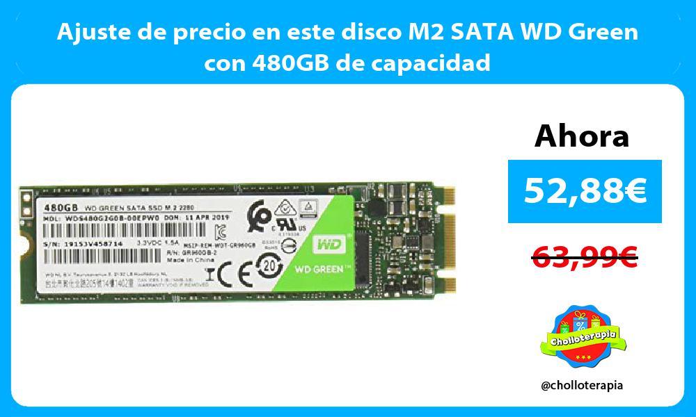 Ajuste de precio en este disco M2 SATA WD Green con 480GB de capacidad