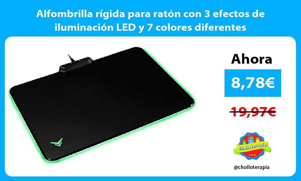 Alfombrilla rígida para ratón con 3 efectos de iluminación LED y 7 colores diferentes