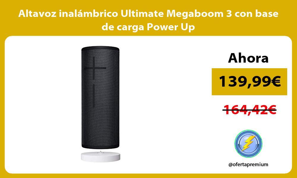 Altavoz inalámbrico Ultimate Megaboom 3 con base de carga Power Up