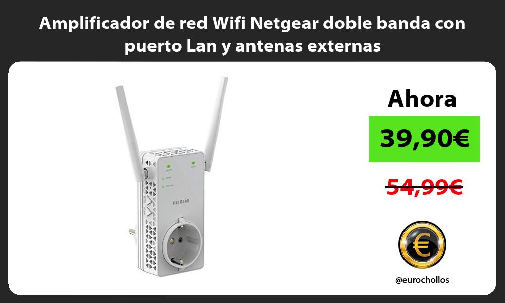 Amplificador de red Wifi Netgear doble banda con puerto Lan y antenas externas