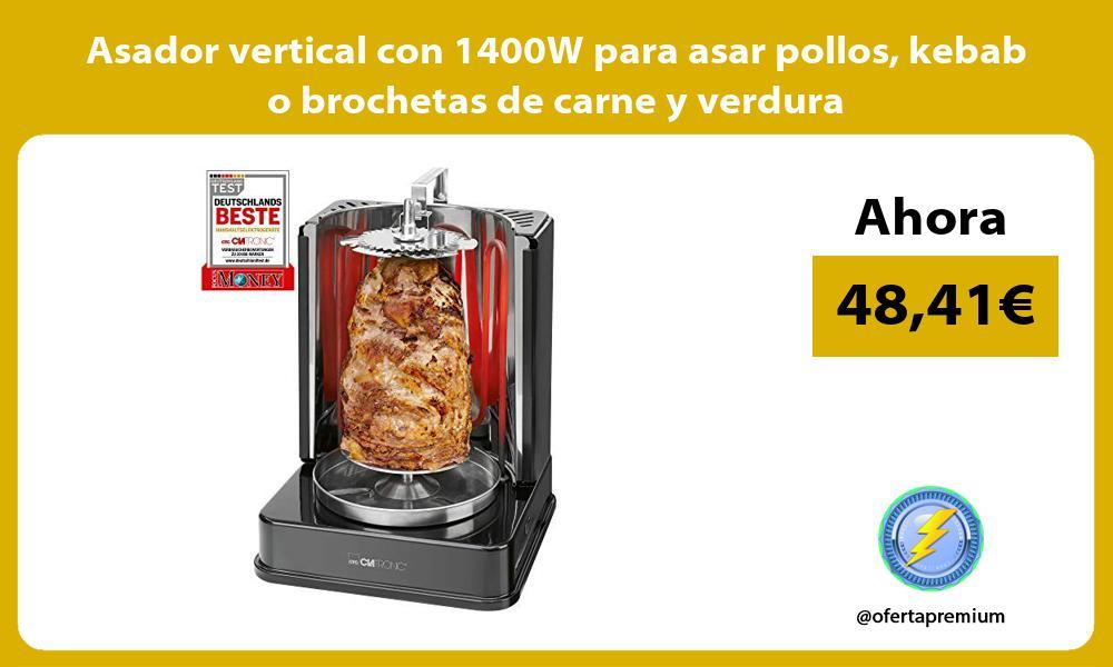 Asador vertical con 1400W para asar pollos kebab o brochetas de carne y verdura