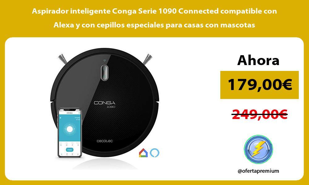 Aspirador inteligente Conga Serie 1090 Connected compatible con Alexa y con cepillos especiales para casas con mascotas