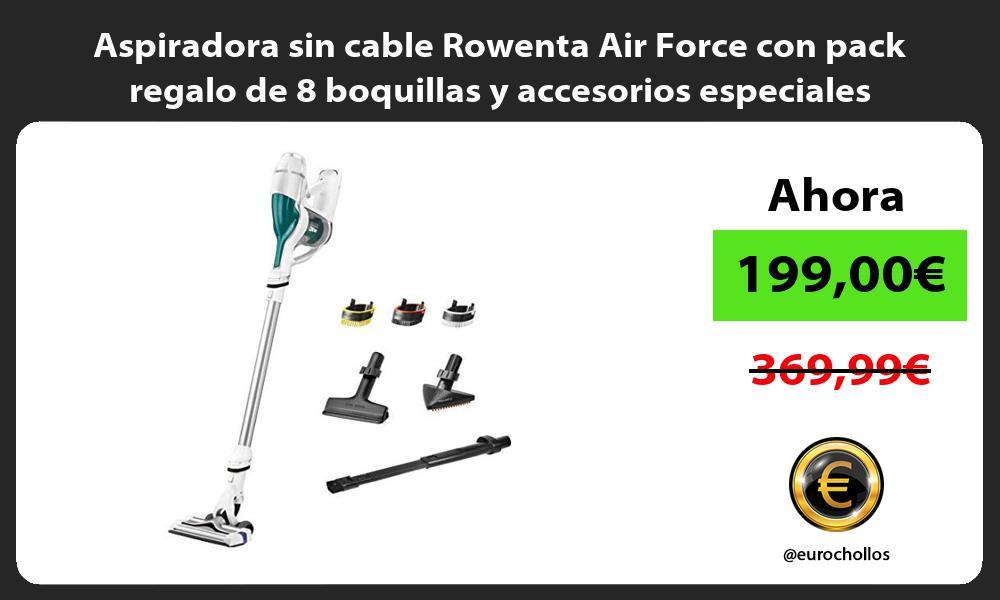 Aspiradora sin cable Rowenta Air Force con pack regalo de 8 boquillas y accesorios especiales