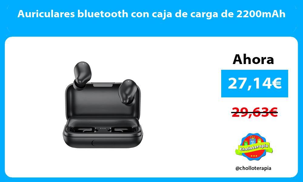 Auriculares bluetooth con caja de carga de 2200mAh