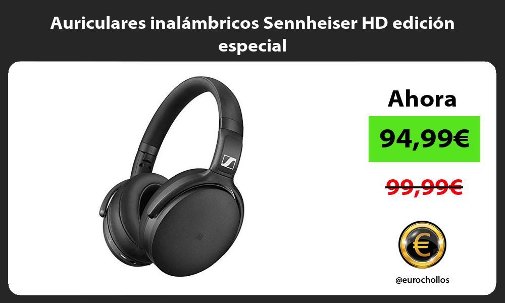 Auriculares inalámbricos Sennheiser HD edición especial