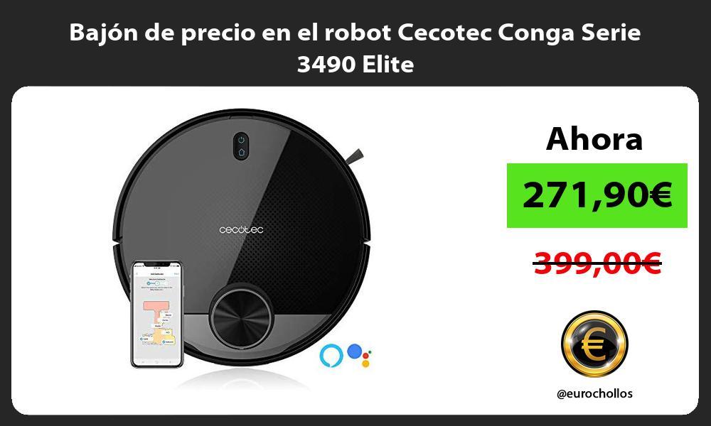 Bajón de precio en el robot Cecotec Conga Serie 3490 Elite