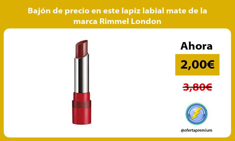 Bajón de precio en este lapiz labial mate de la marca Rimmel London