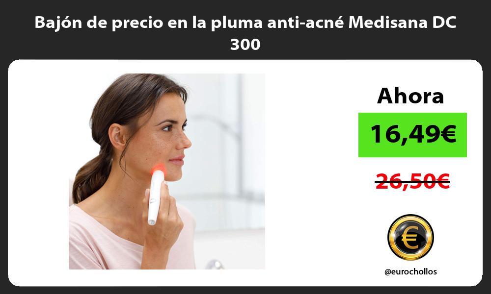 Bajón de precio en la pluma anti acné Medisana DC 300