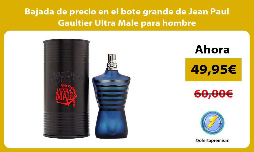 Bajada de precio en el bote grande de Jean Paul Gaultier Ultra Male para hombre