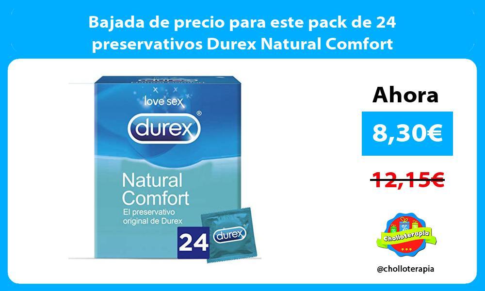 Bajada de precio para este pack de 24 preservativos Durex Natural Comfort
