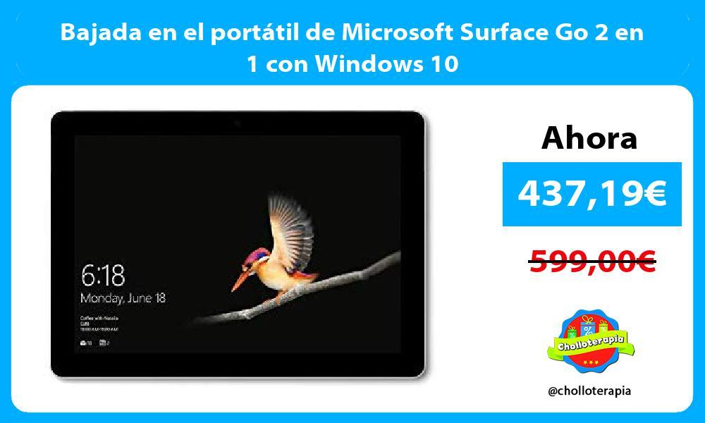 Bajada en el portátil de Microsoft Surface Go 2 en 1 con Windows 10